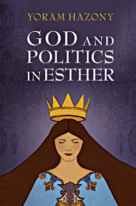 Hazony – God and Politics in Esther.